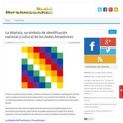 La Wiphala, un símbolo de identificación nacional y cultural de los Andes Amazónicos
