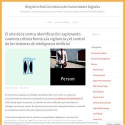 El arte de la contra-identificación: explorando caminos críticos frente a la vigilancia y el control de los sistemas de Inteligencia Artificial – Blog de la Red Colombiana de Humanidades Digitales