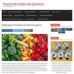 Identificando os fraudadores do alimentos orgânicos - Portal do Clube da Química