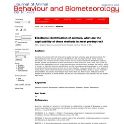 JOURNAL OF ANIMAL BEHAVIOUR AND BIOMETEOROLOGY - 2014 - Electronic identification of animals, what are the applicability of these methods in meat production?
