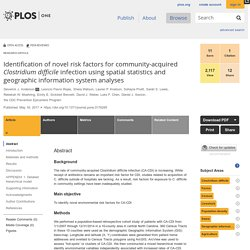 PLOS 16/05/17 Identification of novel risk factors for community-acquired Clostridium difficile infection using spatial statistics and geographic information system analyses