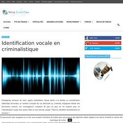 Identification vocale en criminalistique - Police Scientifique