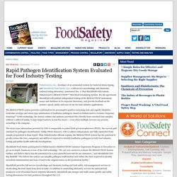 FOOD SAFETY MAGAZINE 17/12/13 Rapid Pathogen Identification System Evaluated for Food Industry Testing.