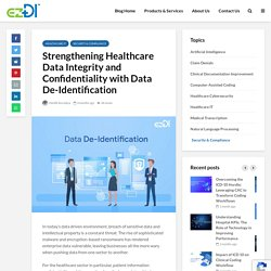 Strengthening Healthcare Data Integrity and Confidentiality with Data De-Identification