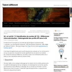 Q.I. or not Q.I. ? L'identification du surdon (8/ 12) – Différences intra-individuelles : Hétérogénéité des profils HP dans le QI