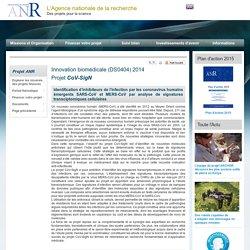 ANR - 2014 - Projet de recherche : Identification d'inhibiteurs de l'infection par les coronavirus humains émergents SARS-CoV et MERS-CoV par analyse de signatures transciptomiques cellulaires