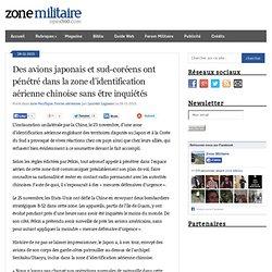 Blog Archive Des avions japonais et sud-coréens ont pénétré dans la zone d'identification aérienne chinoise sans être inquiétés
