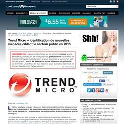 Trend Micro - Identification de nouvelles menaces ciblant le secteur public en 2015