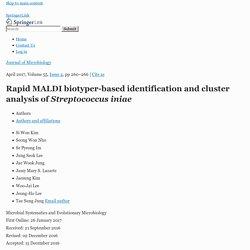 J Microbiol. 2017 Apr;55(4):260-266. Rapid MALDI biotyper-based identification and cluster analysis of Streptococcus iniae.