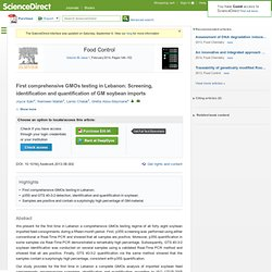 Food Control Volume 36, Issue 1, February 2014, First comprehensive GMOs testing in Lebanon: Screening, identification and quant