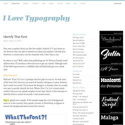 Identify a Font. Font and Typeface Identification tools.
