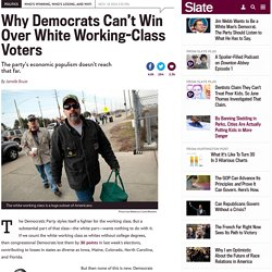 Democrats can't win white working class voters: The party is too closely identified with blacks, Latinos, and other minorities.