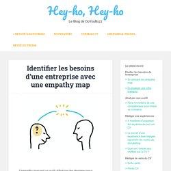 Identifier les besoins d'une entreprise avec une empathy map – Hey-ho, Hey-ho