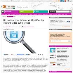 Un moteur pour indexer et identifier les extraits vidéo sur Inte