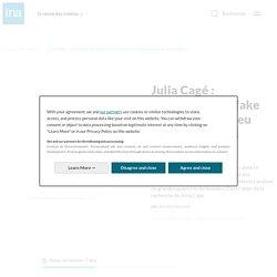 Julia Cagé : «Identifier les fake news est un enjeu majeur pour les chercheurs »