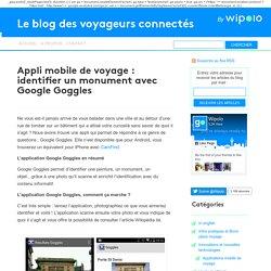 Appli mobile de voyage : identifier un monument avec Google Goggles