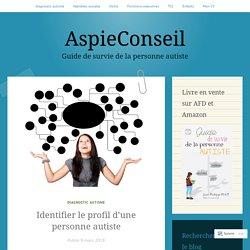 Identifier le profil d'une personne autiste – AspieConseil
