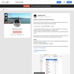 Identifier les doublons dans Google Spreadsheet Pour cela il faut compter le…