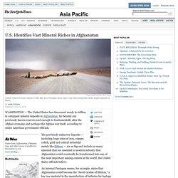 U.S. Identifies Vast Mineral Riches in Afghanistan