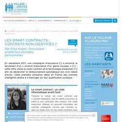 Les smart contracts : contrats non identifiés ? Par Elise Huber, Consultant protection données personnelles.
