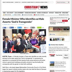 Female Minister Who Identifies as Male Asserts: 'God Is Transgender'