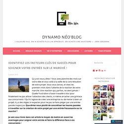 Identifiez les Facteurs Clés de Succès pour soigner votre entrée sur le marché ! – Dynamo Néo'Blog
