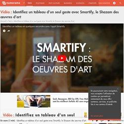 Identifiez un tableau d'un seul geste avec Smartify, le Shazam des œuvres d'art - Tech