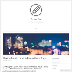 How to Identify and Address Skills Gaps – Connor Ren