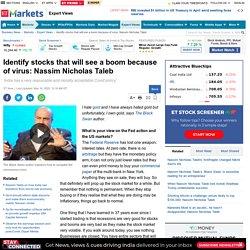 Identify stocks that will see a boom because of virus: Nassim Nicholas Taleb