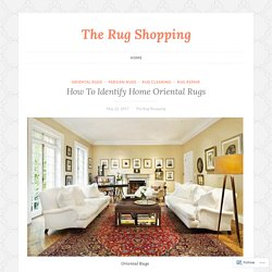 How To Identify Home Oriental Rugs