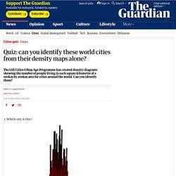 Quiz: pouvez-vous identifier ces villes du monde à partir de leurs cartes de densité uniquement?