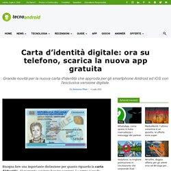 Carta d'identità digitale: ora su telefono, scarica la nuova app gratuita