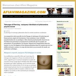 Tatouage et Piercing : marqueur identitaire et phénomène psycho-social