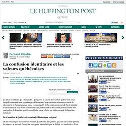 La confusion identitaire et les valeurs québécoises