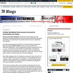 Le Bloc identitaire force encore et encore la surenchère sur l'islam - Droite(s) extrême(s) - Blog LeMonde.fr