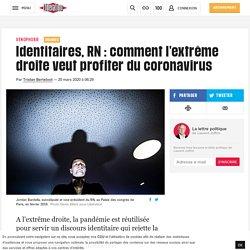Identitaires, RN : comment l'extrême droite veut profiter du coronavirus