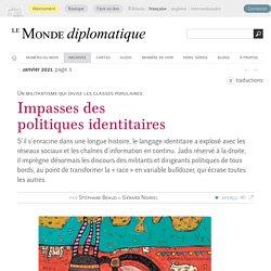 Impasses des politiques identitaires, par Stéphane Beaud & Gérard Noiriel (Le...