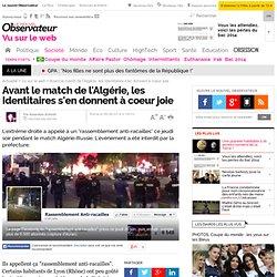 Avant le match de l'Algérie, les Identitaires s'en donnent à coeur joie