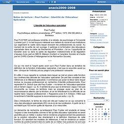 Notes de lecture : Paul Fustier : Identité de l'Educateur Spécialisé - ANACIS 2006-2008.
