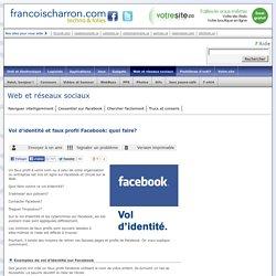 Vol d'identité et faux profil Facebook: quoi faire?