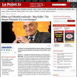 "INTERVIEW : Débat sur l'identité nationale - Max Gallo : ""En cha"