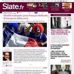 Identité nationale: pour François Hollande il fait que le débat