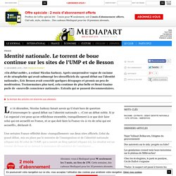 Identité nationale. Le torrent de boue continue sur les sites de