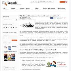 L'identité numérique : comment amorcer le sujet avec ses élèves ?