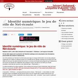 Identité numérique: le jeu de rôle de Net-écoute - Internet Bodyguard