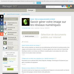 Identité numérique - savoir gérer votre image sur internet