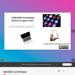 Identité numérique by yasmine.mraizika on Genially