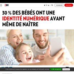 30 % des bébés ont une identité numérique avant même de naître