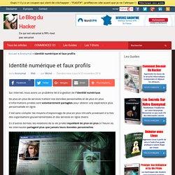 Identité numérique et faux profils – Le Blog du Hacker
