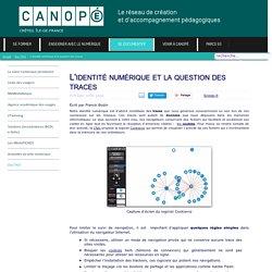 Canopé Créteil - L'identité numérique et la question des traces